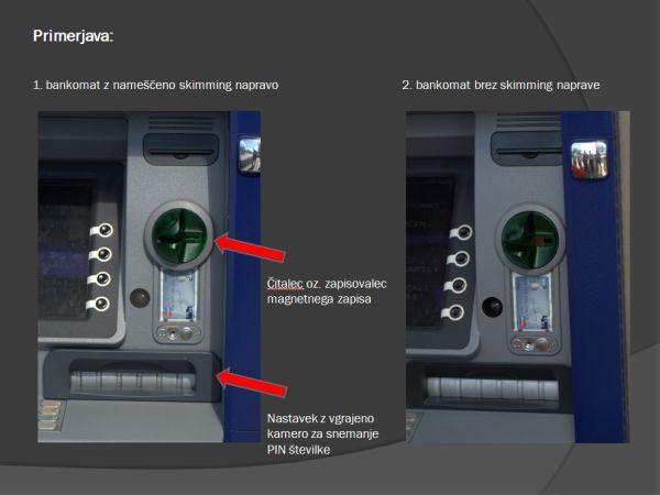 Razlika med bankomatom brez in z nameščeno skimming napravo