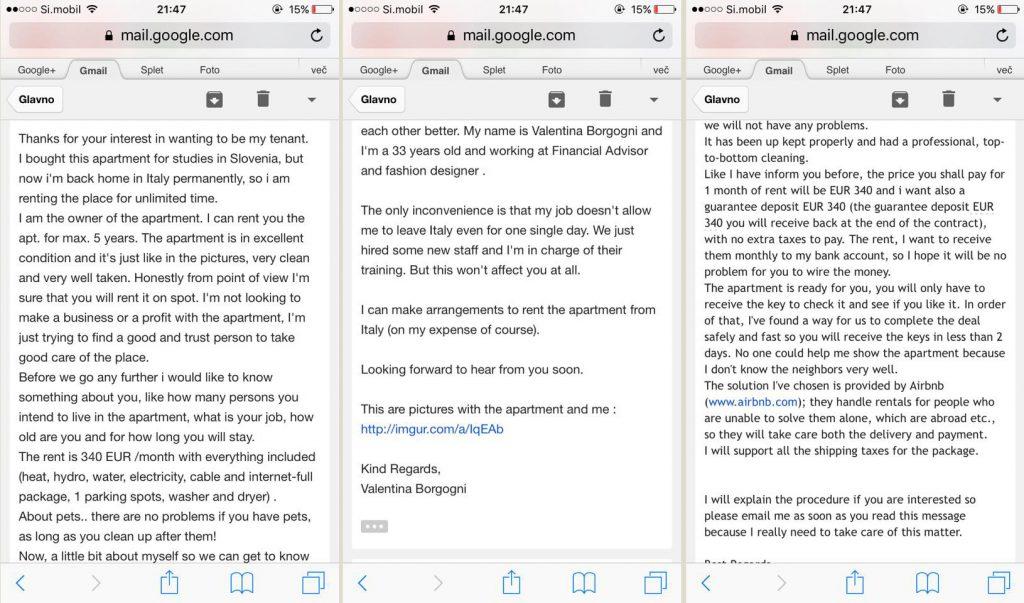 Značilno pisanje lažnega najemodajalca − piše nam iz tujine in z nami deli kar veliko osebnih podatkov. Ker se ne more srečati v živo, bo ključe poslal kar v kuverti. Kot varovalo celotnega procesa predlaga rezervacijo prek Airbnb.