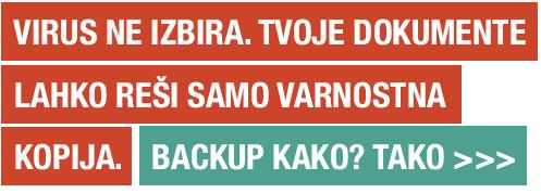 Napis: Virus ne izbire. Tvoje dokumente lahko reši samo varnostna kopija. Backup kako? Tako.
