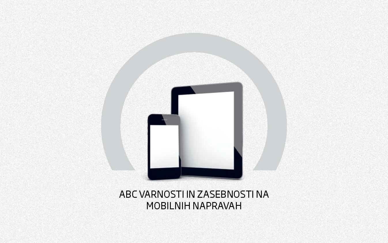 Naslovnica priročnika ABC varnosti in zasebnosti mobilnih naprav, na kateri je pametni telefon in tablica