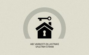 Naslovnica priročnika ABC varnosti za lastnike spletnih strani, na katerih je obris hiše s ključavnico in ključem